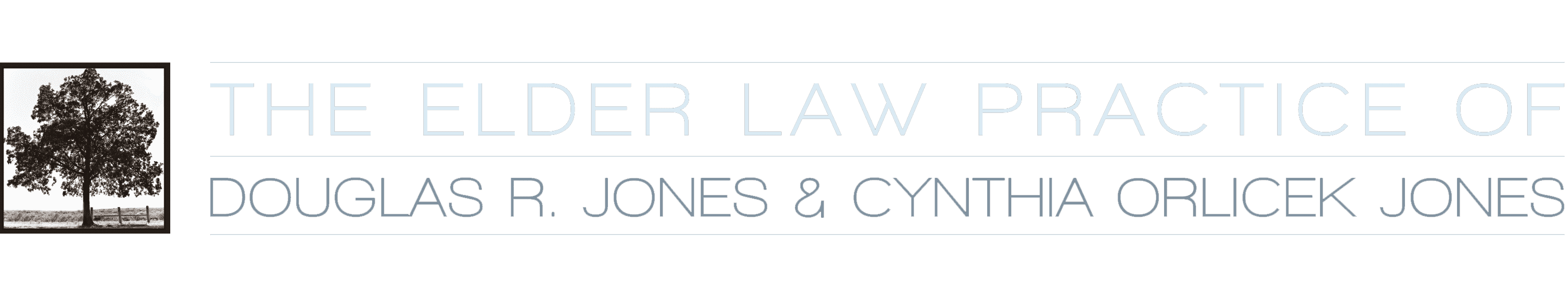 The Elder Law Practice of Douglas R. Jones & Cynthia Orlicek Jones