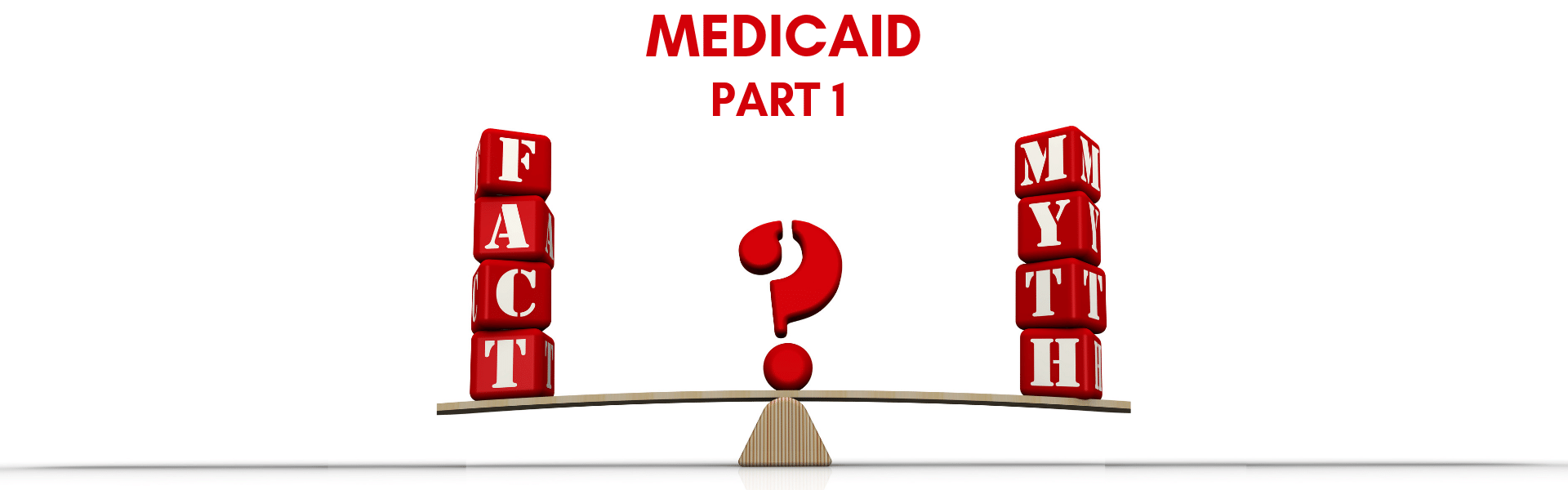 3 Medicaid Myths – Part 1: Medicaid (or the Nursing Home) Can Take Mom's Home!